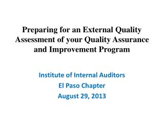 Preparing for an External Quality Assessment of your Quality Assurance and Improvement Program