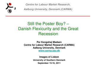 Still the Poster  Boy?  –  Danish Flexicurity and the Great Recession