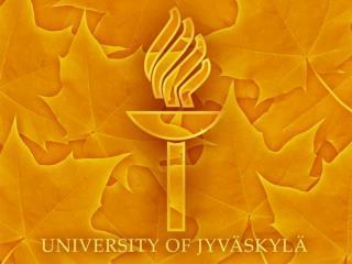 University  of Jyväskylä at  Present Year 2011