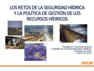 LOS RETOS DE LA SEGURIDAD HÍDRICA Y LA POLÍTICA DE GESTIÓN DE LOS RECURSOS HÍDRICOS