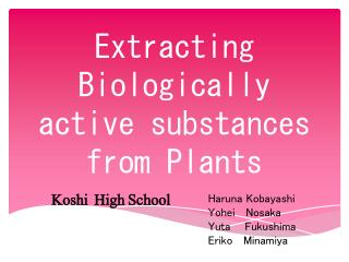 Extracting  Biologically active  substances from Plants