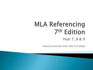 MLA Referencing 7 th  Edition