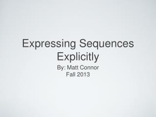 Expressing Sequences Explicitly