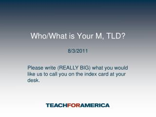 Who/What is Your M, TLD?