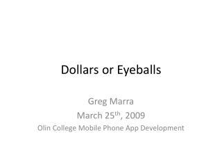 Dollars or Eyeballs