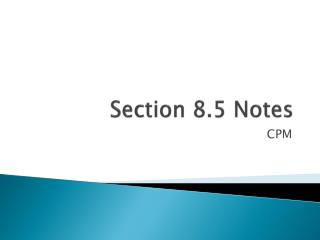 Section 8.5 Notes