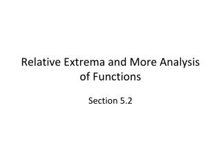 Relative Extrema and More Analysis of Functions