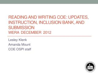 Reading and Writing COE: Updates, Instruction, Inclusion Bank, and Submission WERA  December  2012