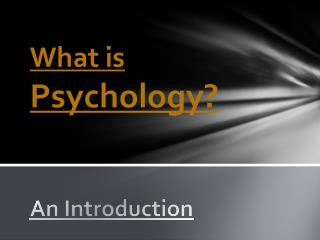 What is  Psychology ? A n Introduction