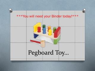 Pegboard Toy�