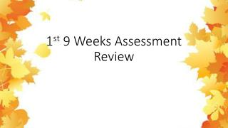 1 st  9 Weeks Assessment Review