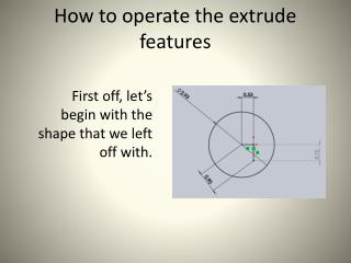 How to operate the extrude features