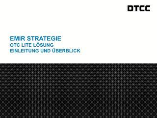 EMIR  strategie OTC Lite  Lösung Einleitung  und  überblick
