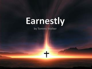 Earnestly by Tommy Walker