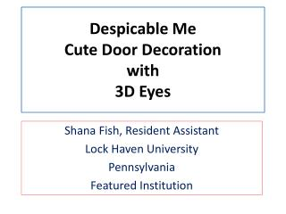 Despicable Me Cute Door Decoration  with  3D Eyes