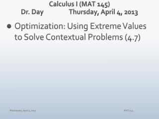 Calculus I (MAT 145) Dr. Day Thur sday ,  April  4,  2013