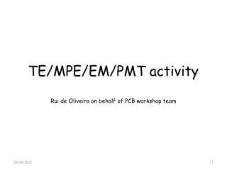 TE/MPE/EM/PMT activity