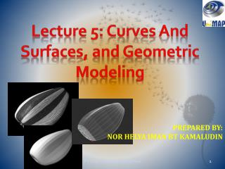 Lecture 5: Curves And  Surfaces, and Geometric Modeling