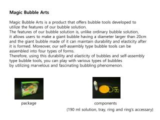 Magic Bubble  Arts Magic Bubble Arts is a product that offers bubble tools developed to