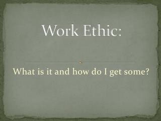 Work Ethic: