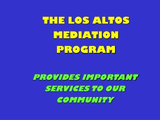 THE LOS ALTOS MEDIATION PROGRAM