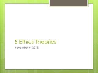 5 Ethics Theories