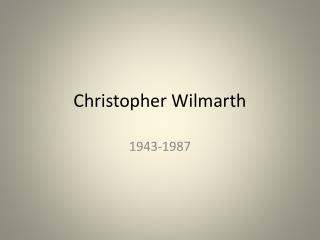 Christopher  Wilmarth