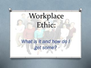 Workplace Ethic: