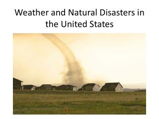 Weather and Natural Disasters in the United States