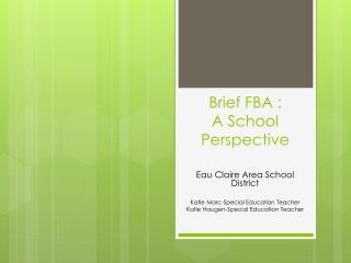 Brief FBA : A School Perspective