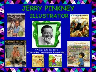JERRY PINKNEY  ILLUSTRATOR