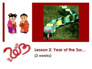Lesson 2: Year of the  Sss �