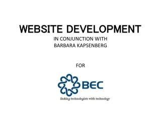 WEBSITE DEVELOPMENT IN CONJUNCTION WITH BARBARA KAPSENBERG FOR
