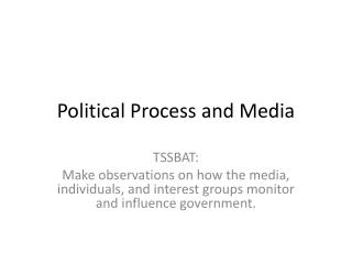 Political Process and Media