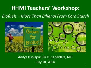 HHMI Teachers' Workshop: Biofuels – More Than Ethanol From Corn Starch