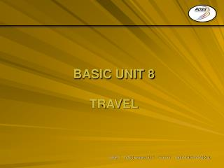 BASIC UNIT 8 TRAVEL