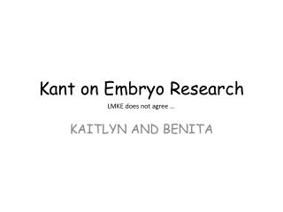Kant on Embryo  R esearch