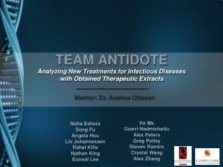 TEAM ANTIDOTE Analyzing New Treatments for Infectious Diseases  with Obtained Therapeutic Extracts