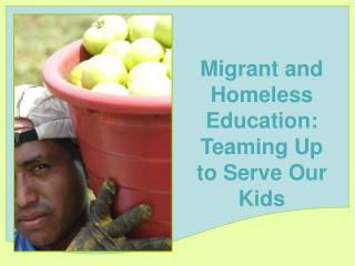 Migrant and Homeless Education: Teaming Up to Serve Our Kids
