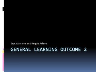 General Learning Outcome 2