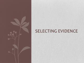 Selecting evidence
