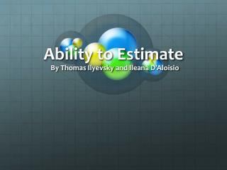 Ability to Estimate