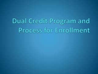 Dual Credit Program and Process for Enrollment