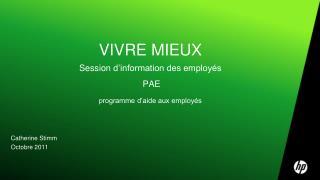 VIVRE MIEUX Session  d'information des employés  PAE  programme d'aide aux employés