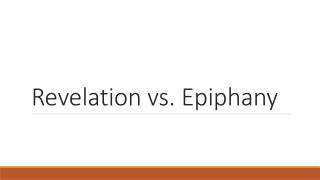 Revelation vs. Epiphany