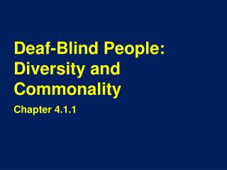 Deaf-Blind People:  Diversity and Commonality