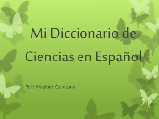 Mi Diccionario  de  C iencias  en  Español