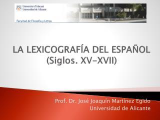 La lexicografía del español  ( Siglos . XV-XVII)