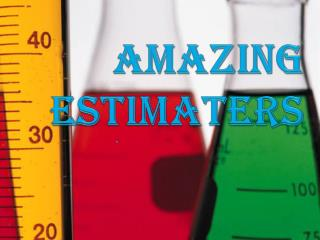 Amazing  estimaters