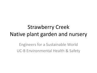 Strawberry Creek  Native  plant garden and nursery